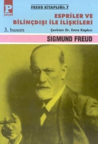 Freud Kitaplığı-07: Espriler ve Bilinçdışı ile İlişkiler