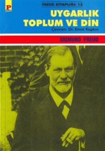 Freud Kitaplığı-13: Uygarlık Toplum Ve Din