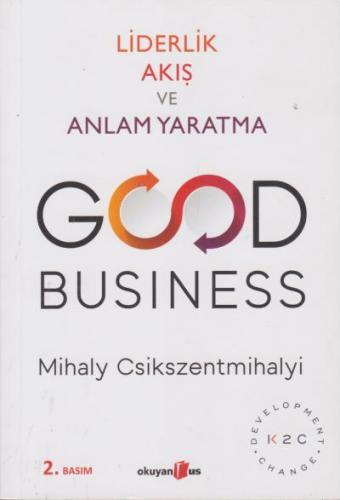 Good Business-Liderlik Akış ve Anlam Yaratma