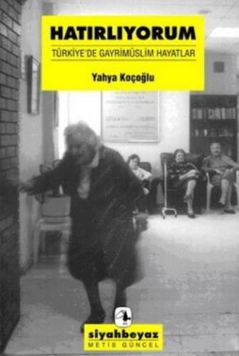 Hatırlıyorum-Türkiye'de Gayrimüslim Hayatlar-KAMPANYALI