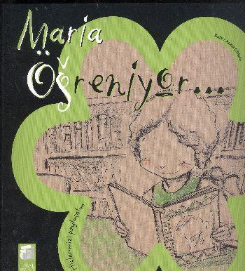 Hislerimizi Paylaşalım: Maria Öğreniyor...