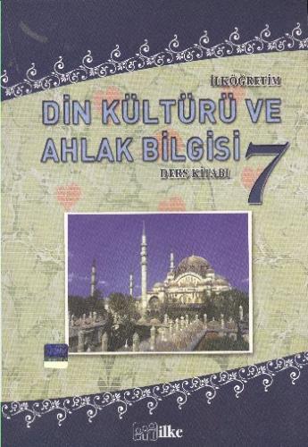 İlke İlköğretim Din Kültürü ve Ahlak Bilgisi-7 (Ders Kitabı)