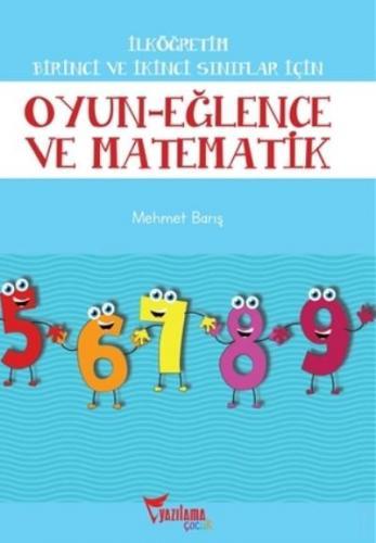 İlköğretim Birinci ve İkinci Sınıflar İçin Oyun-Eğlence ve Matematik