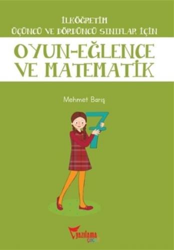 İlköğretim Üçüncü ve Dördüncü Sınıflar İçin Oyun-Eğlence ve Matematik