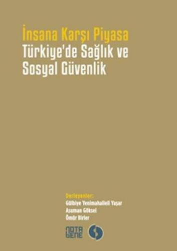 İnsana Karşı Piyasa Türkiye'de Sağlık ve Sosyal Güvenlik