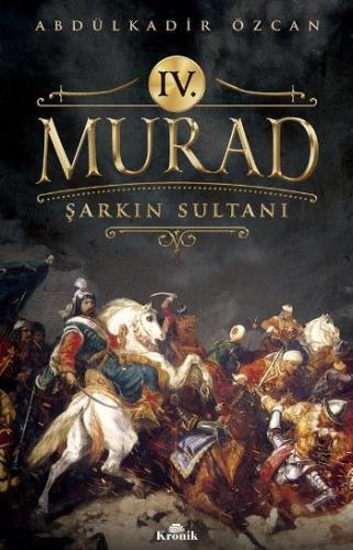 IV. Murad-Şarkın Sultanı
