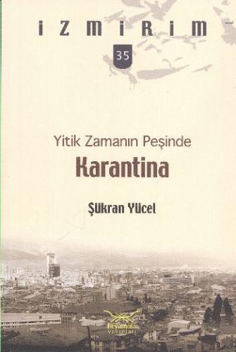 İzmirim-35: Yitik Zamanın Peşinde Karantina