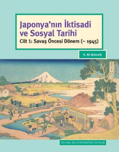 Japonyanın İktisadi ve Sosyal Tarihi Cilt 1-Savaş Öncesi Dönem