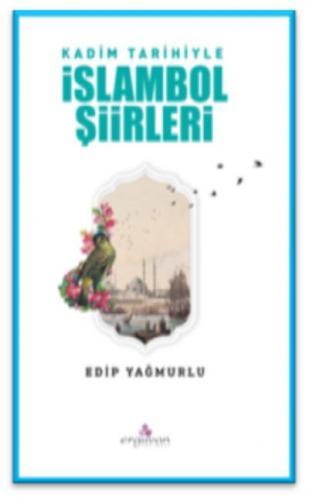 Kadim Tarihiyle İslambol Şiirleri