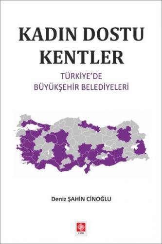 Kadın Dostu Kentler-Türkiyede Büyükşehir Belediyeleri