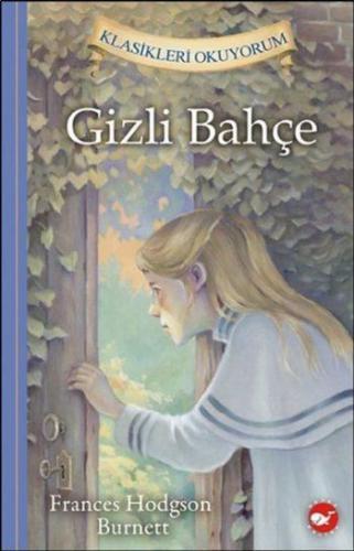 Klasikleri Okuyorum-Gizli Bahçe Ciltli