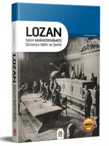 Lozan-Sulh Muahedenamesi Osmanlıca Metin ve Çevirisi
