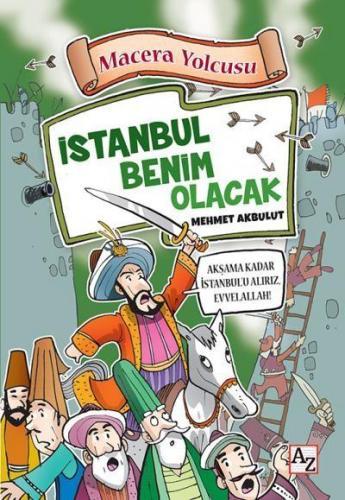Macera Yolcusu - İstanbul Benim Olacak