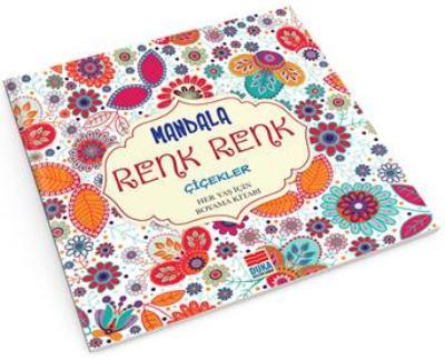 Mandala Renk Renk Çiçekler Her Yaş İçin Boyama Kitabı
