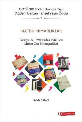 Matbu Mimarlıklar-Türkiye'de 1950'lerden 1980'lere Mimar Oto-Monografileri
