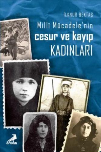 Milli Mücadelenin Cesur ve Kayıp Kadınları