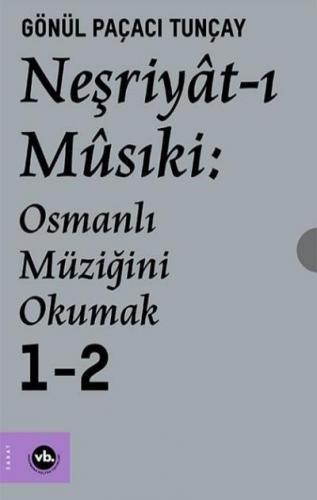 Neşriyat-ı Musıki-Osmanlı Müziğini Okumak 2 Cilt
