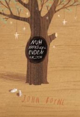Nuh Arpasuyu Evden Kaçıyor