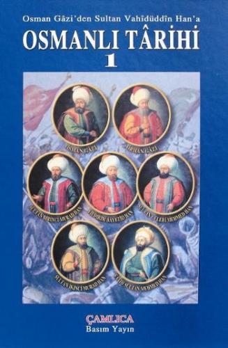 Osman Gazi'den Sultan Vahidüddin Han'a Osmanlı Tarihi-1