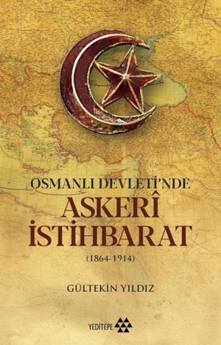 Osmanlı Devletinde Askeri İstihbarat 1864-1914