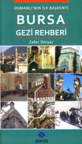 Osmanlı'nın ilk Başkenti Bursa Gezi Rehberi