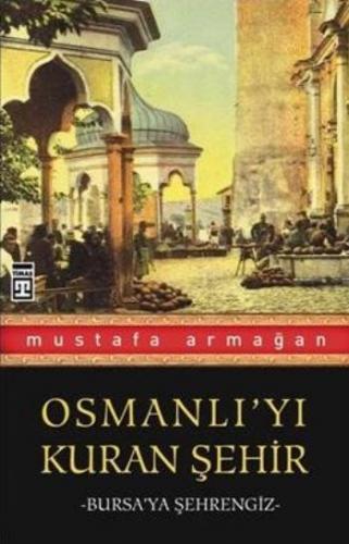 Osmanlıyı Kuran Şehir