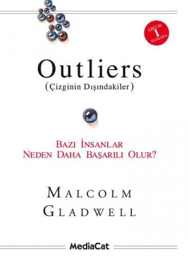 Outliers Çizginin Dışındakiler Bazı İnsanlar Neden Daha Başarılı Olur?