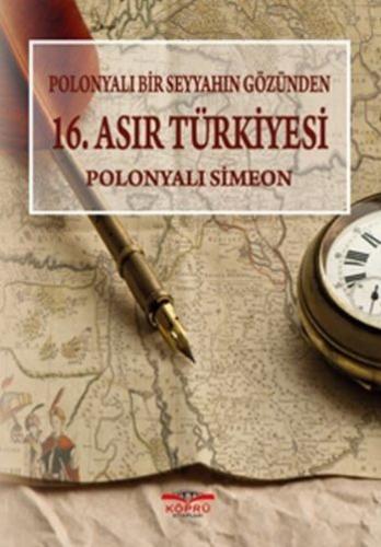 Polonyalı Bir Seyyahın Gözünden 16. Asır Türkiyesi