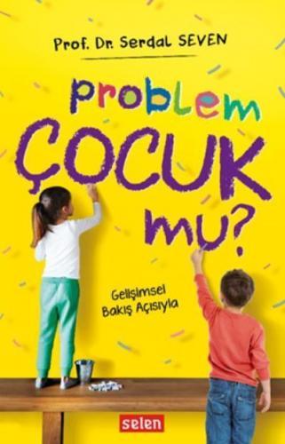 Problem Çocuk mu-Gelişimsel Bakış Açısıyla