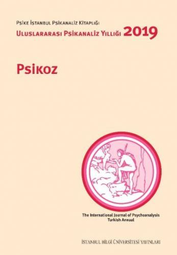Psikoz-Uluslararası Psikanaliz Yıllığı 2019