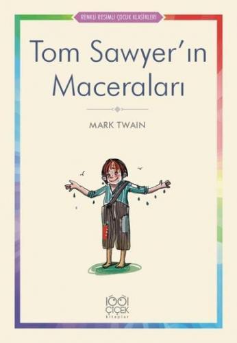 Renkli Resimli Çocuk Klasikleri-Tom Sawyerın Maceraları