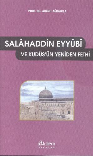 Salahaddin Eyyubi ve Kudüsün Yeniden Fethi