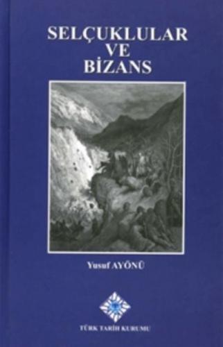 Selçuklular ve Bizans-Ciltli