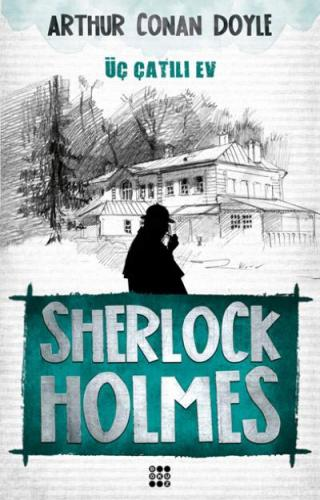 Sherlock Holmes-Üç Çatılı Ev