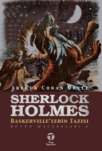 Sherlock Holmesun Maceraları Bütün Maceraları 6-Baskervillelerin Tazısı