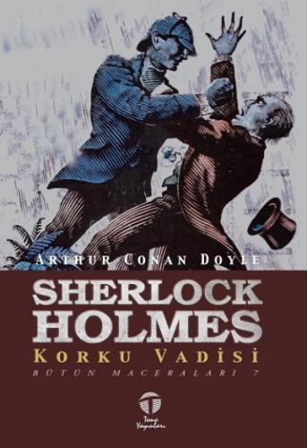 Sherlock Holmesun Maceraları Bütün Maceraları 7-Korku Vadisi