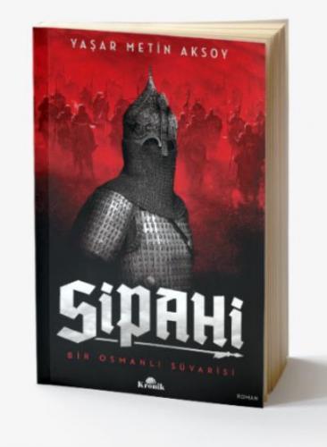Sipahi-Bir Osmanlı Süvarisi