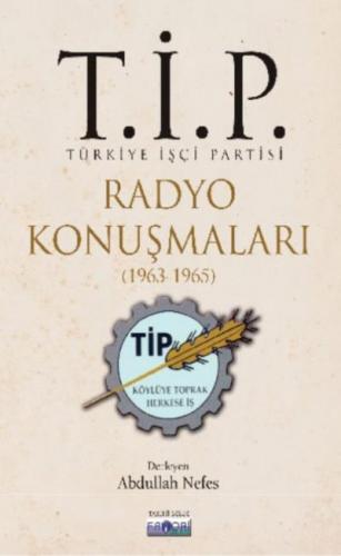 T.İ.P. Radyo Konuşmaları 1963-1965