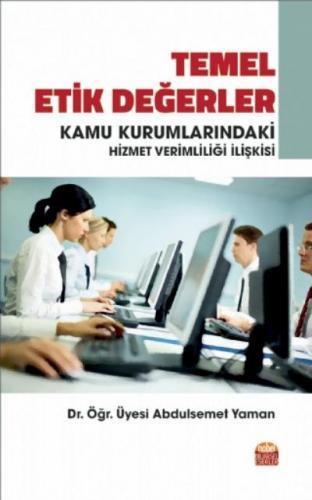 Temel Etik Değerler ve Kamu Kurumlarındaki Hizmet Verimliliği İlişkisi