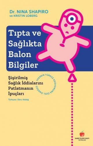 Tıpta ve Sağlıkta Balon Bilgiler-Şişirilmiş Sağlık İddialarını Patlatmanın İpuçları