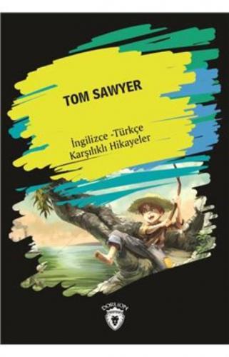 Tom Sawyer (İngilizce-Türkçe Karşılıklı Hikayeler)