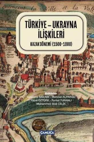 Türkiye-Ukrayna İlişkileri Kazak Dönemi 1500-1800