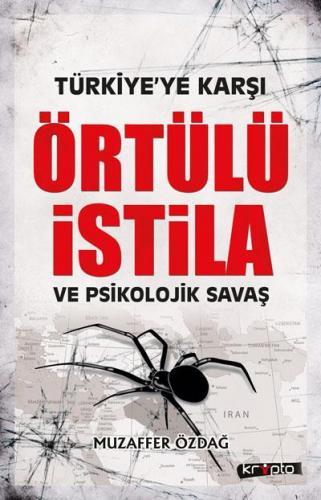 Türkiyeye Karşı Örtülü İstila ve Psikolojik Savaş