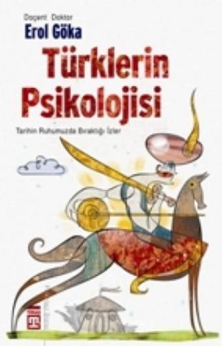 Türklerin Psikolojisi-Tarihin Ruhumuzda Bıraktığı