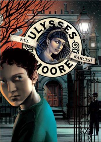Ulysses Moore-11: Kül Bahçesi