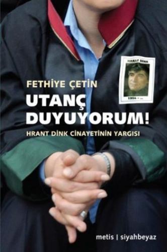 Utanç Duyuyorum Hrant Dink Cinayetinin Yargısı-KAMPANYALI