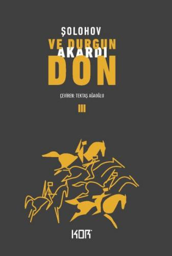 Ve Durgun Akardı Don III
