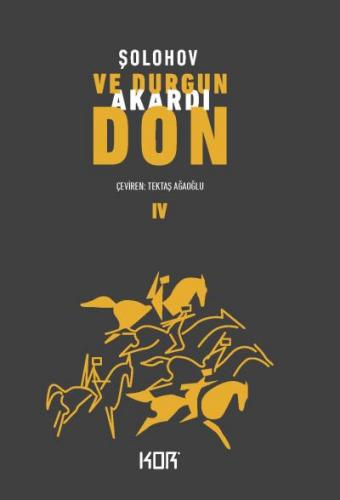 Ve Durgun Akardı Don IV