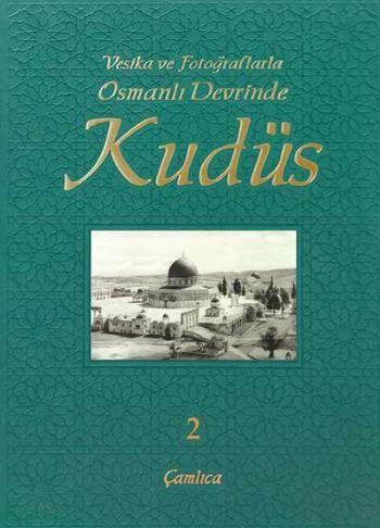 Vesika ve Fotoğraflarla Osmanlı Devrinde Kudüs-2