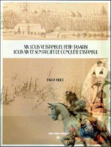 XIV. Louis ve İstanbul Fetif Tasarısı-Ciltli